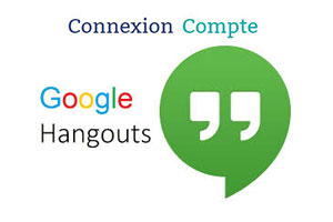 connexion compte google Hangouts