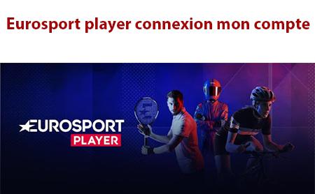 Mon compte Eurosport Player France