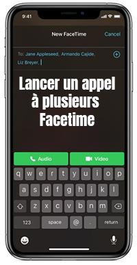 lancer un appel à plusieurs Facetime iphone