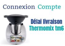 delai livraison thermomix tm6