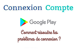 impossible de se connecter à google play